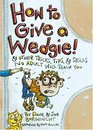 How to Give a Wedgie  Other Tricks Tips  Skills No Adult Will Teach You