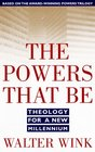 The Powers That Be: Theology for a New Millenium