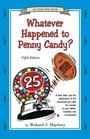 Whatever Happened to Penny Candy? A Fast, Clear, and Fun Explanation of the Economics You Need For Success in Your Career, Business, and Investments (Uncle Eric Book)