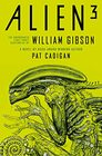 Alien  Alien 3 The Unproduced Screenplay by William Gibson