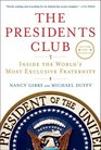 The Presidents Club Inside the World's Most Exclusive Fraternity