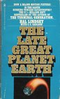 The Late Great Planet Earth