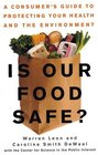 Is Our Food Safe A Consumer's Guide to Protecting Your Health and the Environment