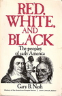Red, White, and Black: The Peoples of Early America (Prentice-Hall history of the American people series)