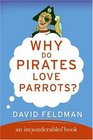 Why Do Pirates Love Parrots? (Imponderables)