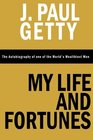 My Life and Fortunes The Autobiography of one of the World's Wealthiest Men