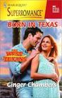 Born In Texas (West Texans, Bk 5) (Harlequin Superromance, No 862)