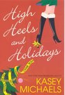 High Heels and Holidays (Maggie Kelly, Bk 5)