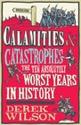 Calamities  Catastrophes The Ten Absolutely Worst Years in History