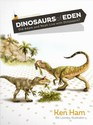 Dinosaurs of Eden Did Adam and Noah Live with Dinosaurs