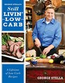 Still Livin' Low-Carb Cookbook A Lifetime of Low-Carb Recipes