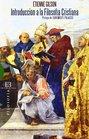 Introduccion a la filosofia cristiana/ Introduction to Christian philosophy Prologo De Juan Miguel Palacios/ Foreword by Juan Miguel Palacios