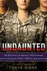 Undaunted: The Real Story of America's Servicewomen in Today's Military