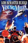 Young Miles: The Warrior's Apprentice / The Mountains of Mourning / The Vor Game (Miles Vorkosigan)