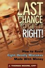 Last Chance to Get It Right!: How to Avoid Eight Deadly Mistakes Made with Money