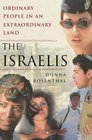 The Israelis  Ordinary People in an Extraordinary Land