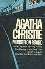 Murder on Board: The Mystery of the Blue Train / Death in the Air / What Mrs. McGillicuddy Saw!