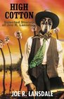 High Cotton : Selected Stories of Joe R. Lansdale