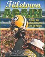 Titletown Again : The Super Bowl Season of the 1996 Green Bay Packers