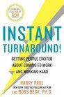 Instant Turnaround Getting People Excited About Coming to Work and Working Hard