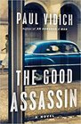 The Good Assassin A Novel
