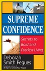 Supreme Confidence Secrets to Bold and Fearless Living