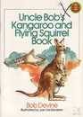 Uncle Bob's Kangaroo and Flying Squirrel Book