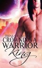 Crowning A Warrior King