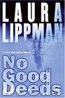 No Good Deeds (Tess Monaghan, Bk 9)