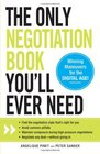The Only Negotiation Book You'll Ever Need Find the negotiation style that's right for you Avoid common pitfalls Maintain composure during  and Negotiate any deal  without giving in