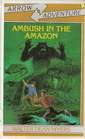 Ambush in Amazon (Arrow Adventure)