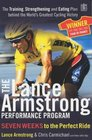 The Lance Armstrong Performance Progam The Training Strengthening and Eating Plan Behind the World's Greatest Cycling Victory