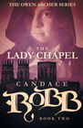 The Lady Chapel The Owen Archer Series - Book Two