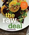 The Raw Deal Cookbook Truly Simple Plant-Based Raw Food Recipes for the Real World