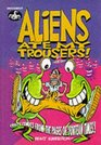 Aliens Ate My Trousers