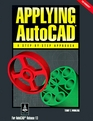 Applying Autocad Windows Version A StepByStep Approach for Autocad Release 13