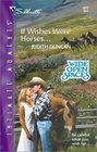 If Wishes Were Horses... (Wide Open Spaces, Bk 4) (Silhouette Intimate Moments, No 1072)