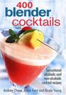 400 Blender Cocktails Sensational Alcoholic and Non-alcoholic Cocktail Recipes