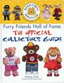 The Build-A-Bear Workshop Furry Friends Hall of Fame The Official Collector's Guide