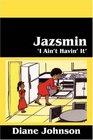 Jazsmin 'I Ain't Havin' It'