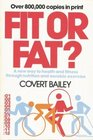 Fit Or Fat : A New Way to Health and Fitness