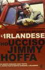 L'irlandese Ho ucciso Jimmy Hoffa