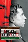 Lucky Luciano The Real and the Fake Gangster