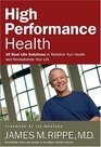 High Performance Health 10 Real Life Solutions to Redefine Your Health and Revolutionize Your Life