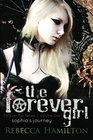 The Forever Girl: Forever Girl Series, Volume One: Sophia's Journey (Volume 1)