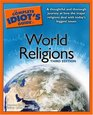 The Complete Idiot's Guide to World Religions Third Edition