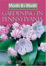 Month-by-Month Gardening in Pennsylvania Revised Edition What to Do Each Month to Have a Beautiful Garden All Year