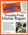 The Complete Idiot's Guide to TroubleFree Home Repair