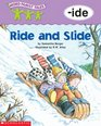Ride and Slide -ide