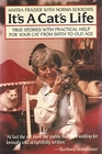 It's a Cat's Life True Stories With Practical Help for Your Cat from Birth to Old Age